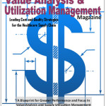 Spring 2016 Issue of Healthcare Value Analysis and Utilization Management Magazine